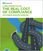 A New Perspective on the Real Cost of Compliance for Human Services Agencies
