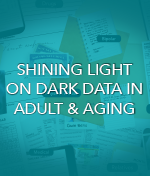 Shining Light on Dark Data in Adult & Aging