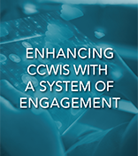 Enhancing CCWIS with a System of Engagement